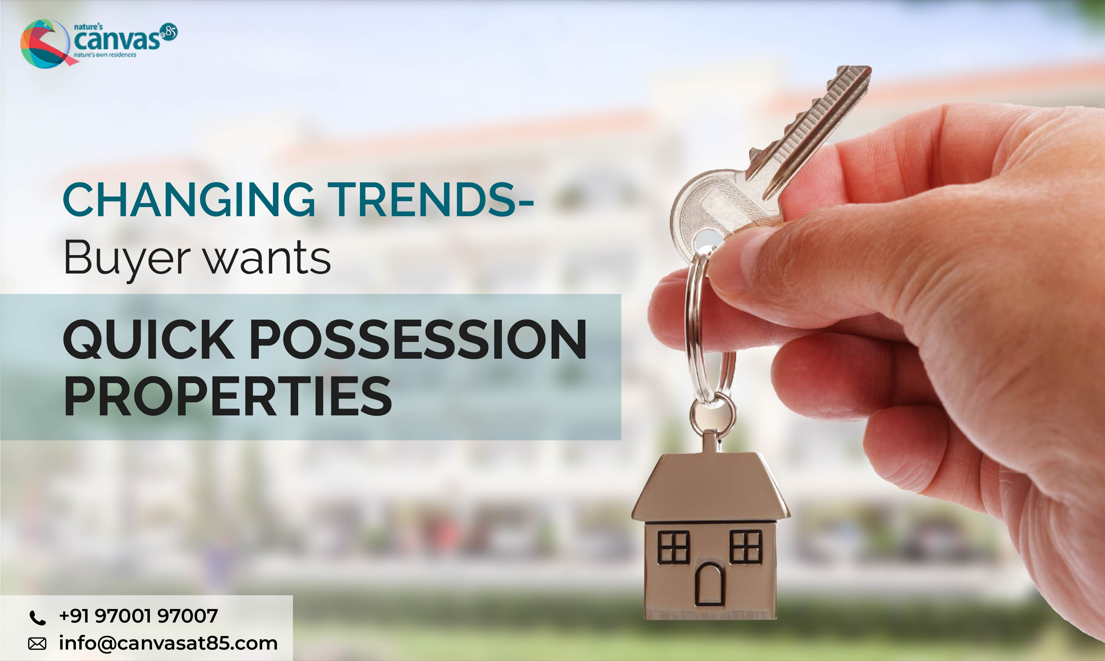 CHANGING TRENDS- Buyer wants QUICK POSSESSION PROPERTIES