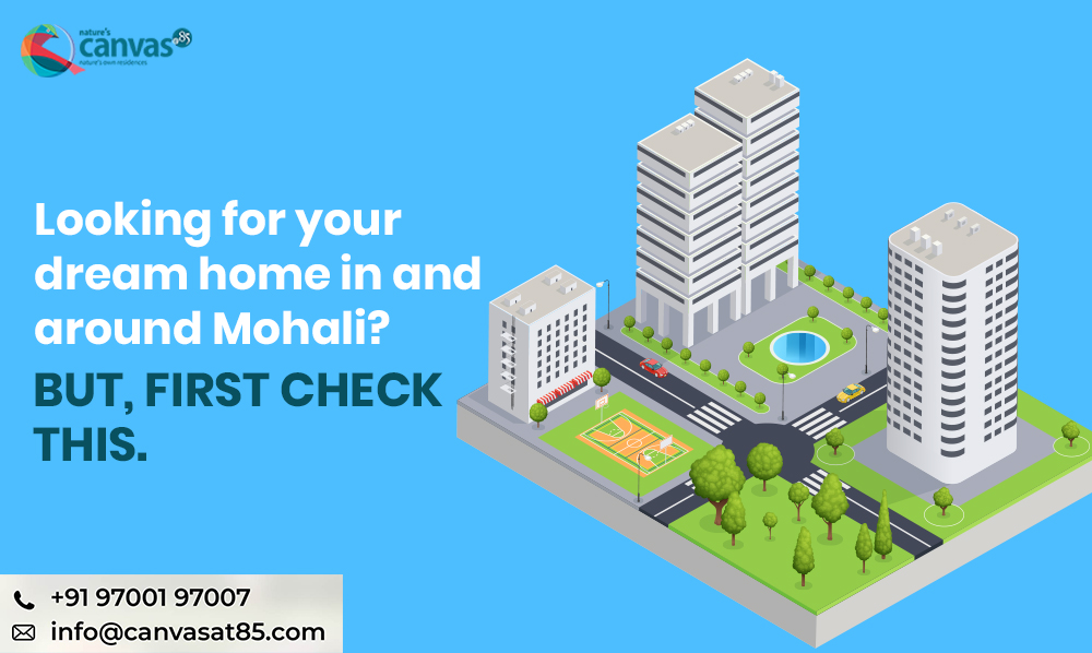 Looking for Your Dream Home in and around Mohali? But, First Check This