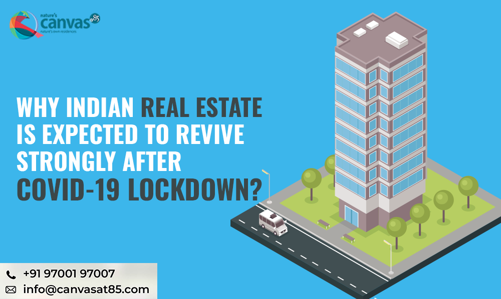 Why Indian Real Estate is expected to Revive Strongly after COVID-19 Lockdown?