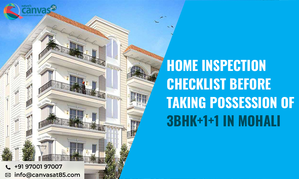 Home Inspection Checklist Before Taking Possession of 3BHK+1+1 in Mohali