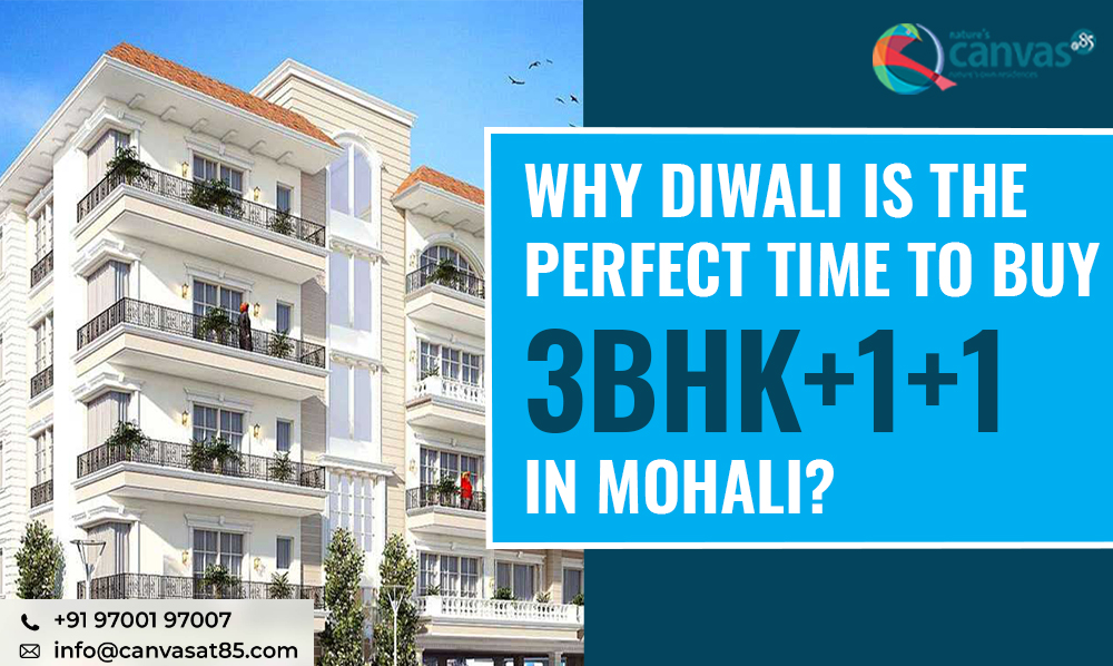 Why Diwali is the Perfect Time to Buy 3BHK+1+1 in Mohali?